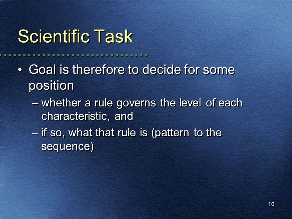Scientific Task Goal is therefore to decide for some position