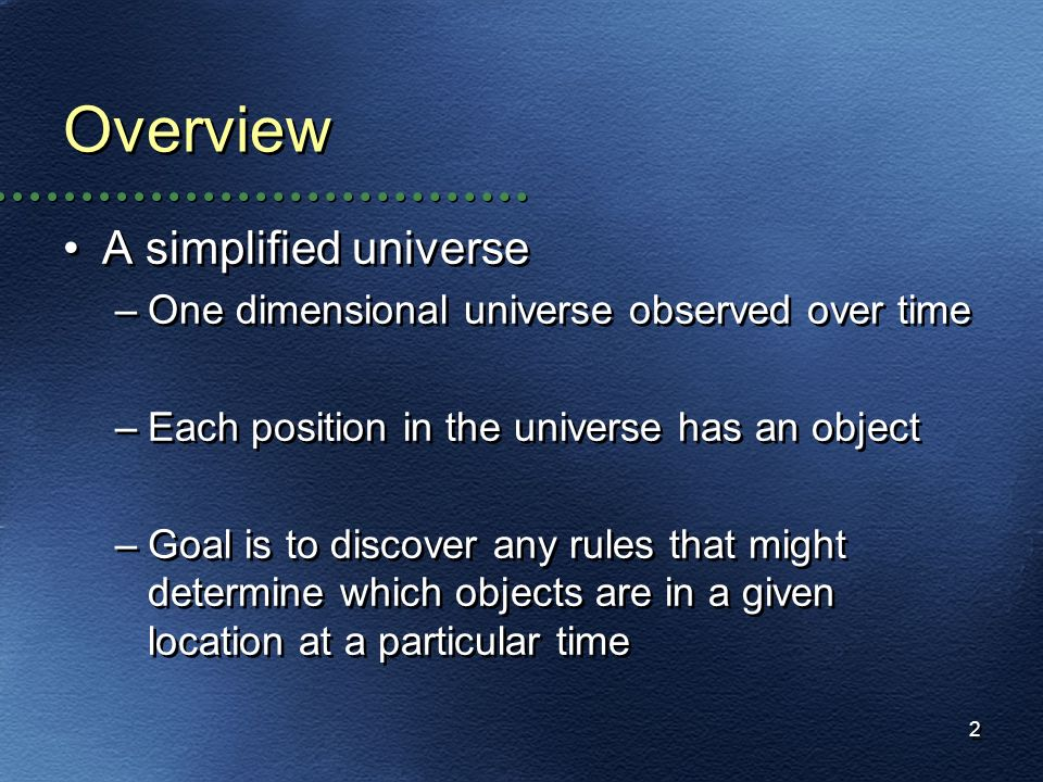 Overview A simplified universe