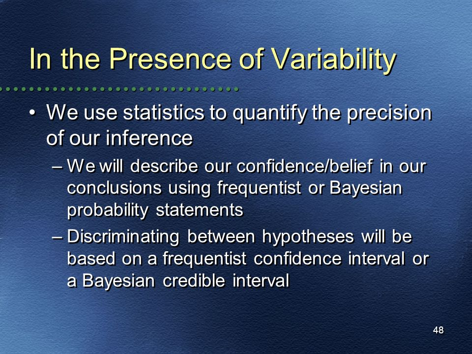 In the Presence of Variability