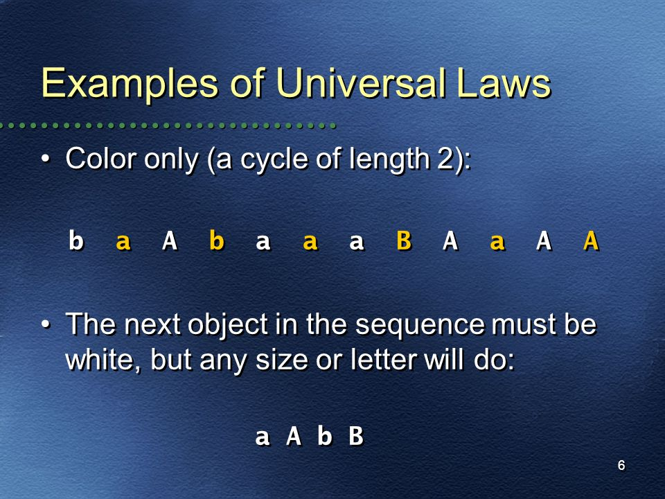Examples of Universal Laws