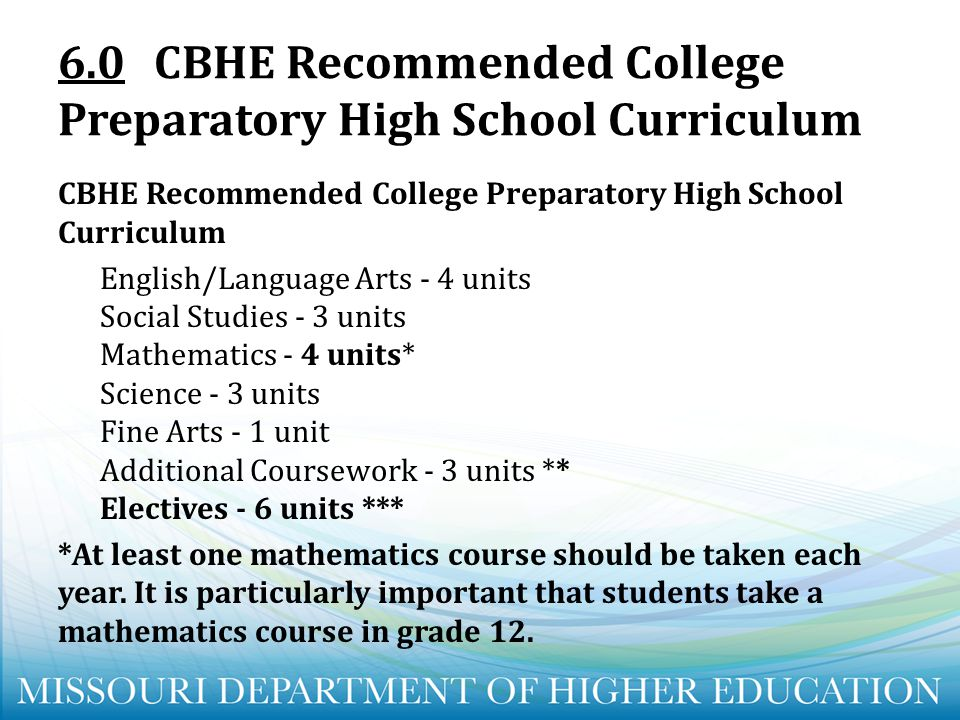 6.0 CBHE Recommended College Preparatory High School Curriculum