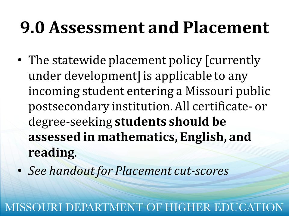 9.0 Assessment and Placement