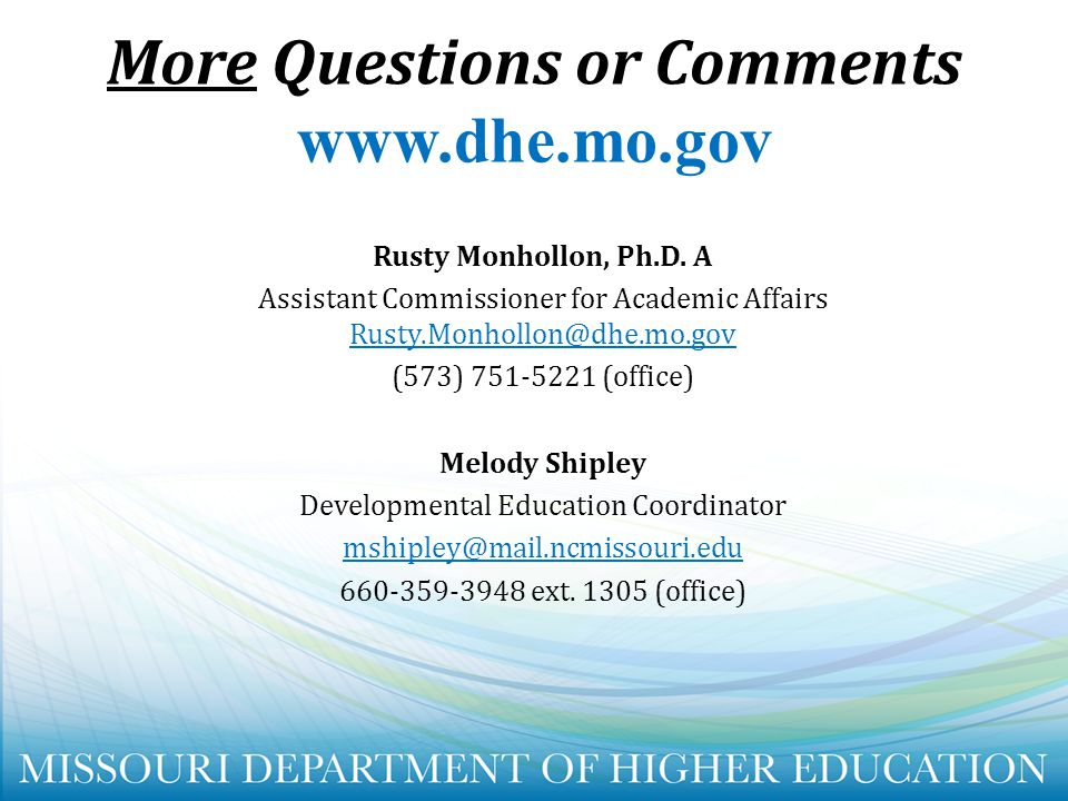 More Questions or Comments www.dhe.mo.gov