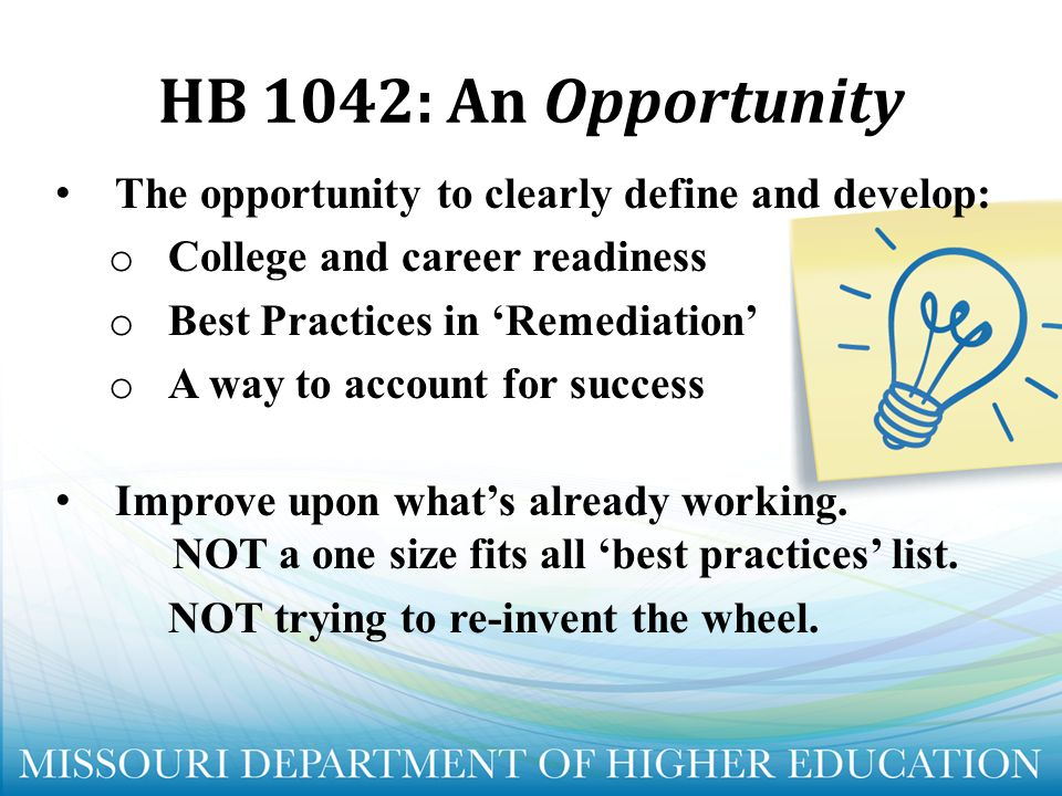 HB 1042: An Opportunity The opportunity to clearly define and develop: