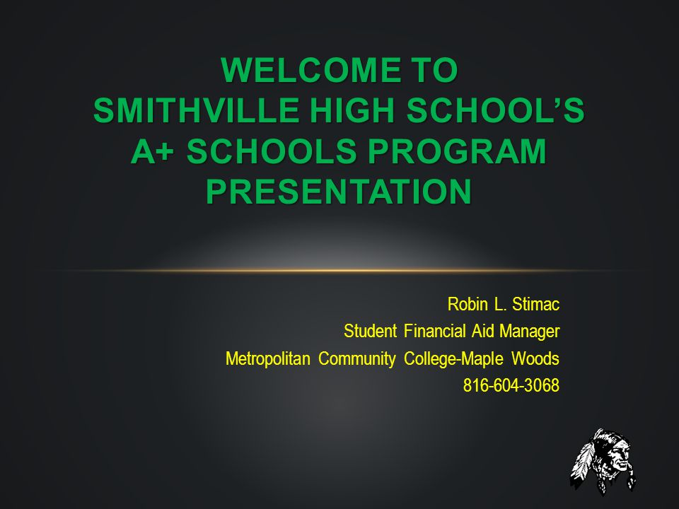 Welcome to smithville high school's A+ Schools Program Presentation