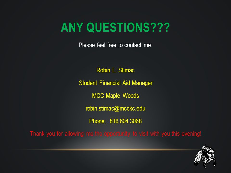 Any questions Please feel free to contact me: Robin L. Stimac