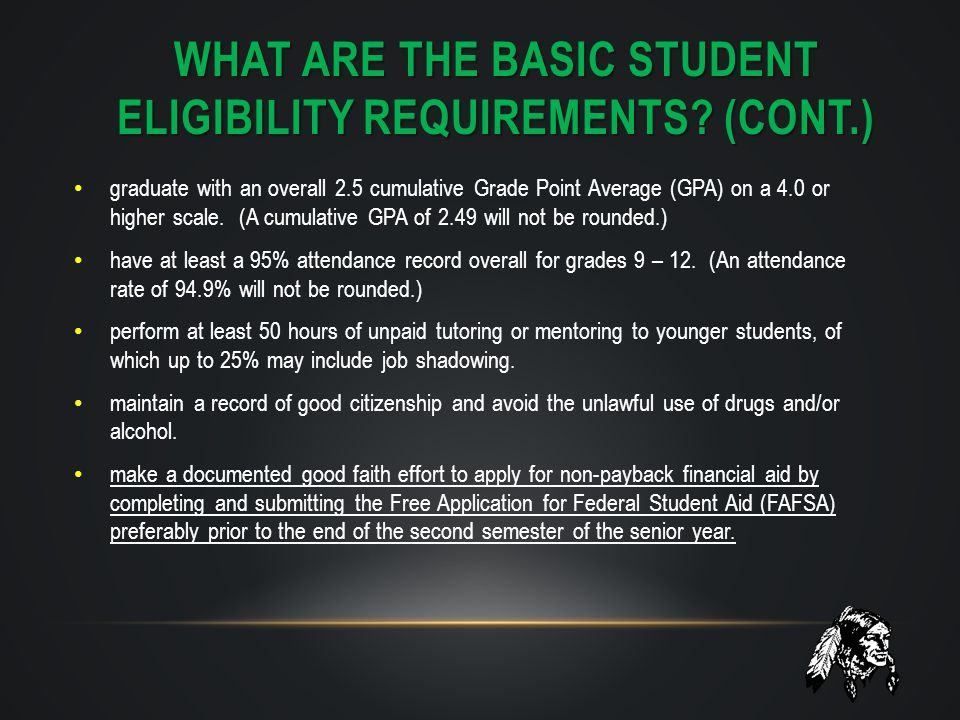 What are the basic Student eligibility requirements (CONT.)