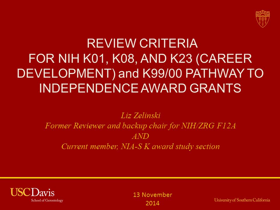 REVIEW CRITERIA FOR NIH K01, K08, AND K23 (CAREER DEVELOPMENT) and K99/00 PATHWAY TO INDEPENDENCE AWARD GRANTS.