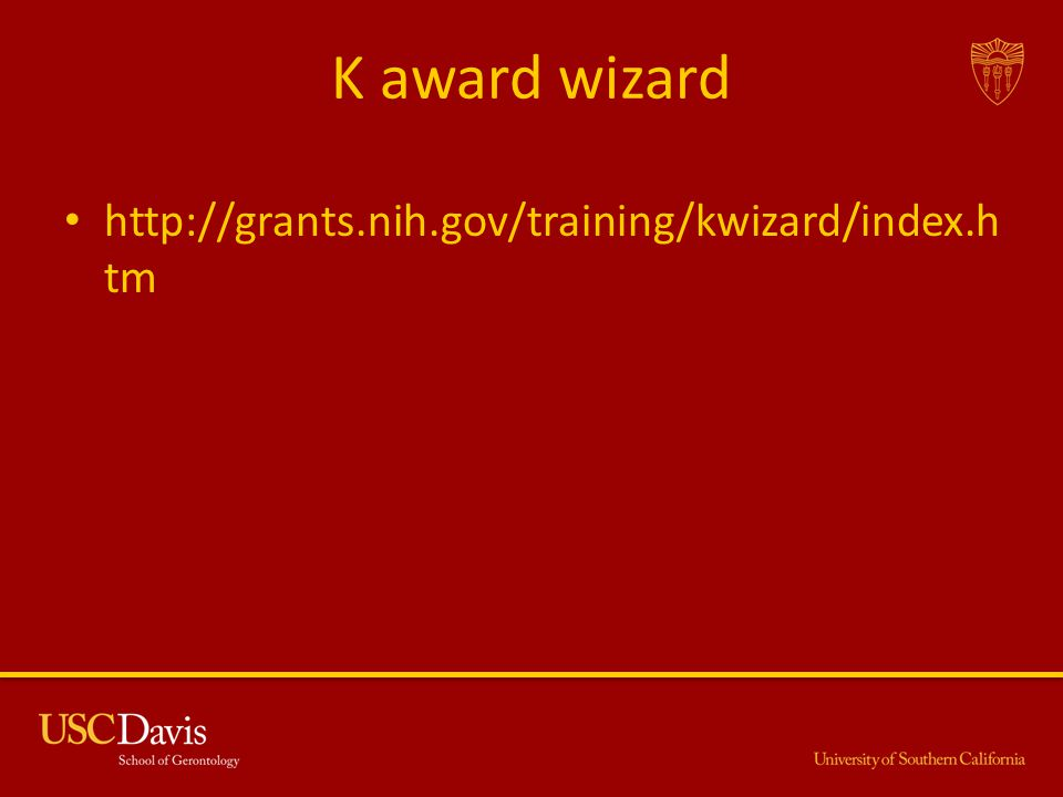 K award wizard http://grants.nih.gov/training/kwizard/index.htm