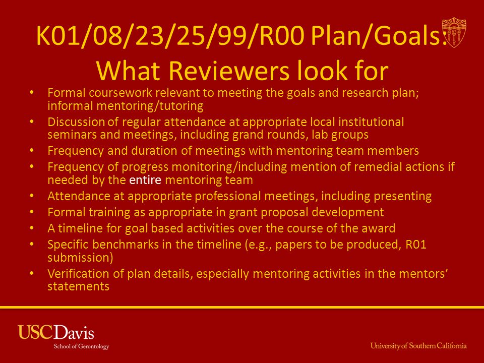 K01/08/23/25/99/R00 Plan/Goals: What Reviewers look for