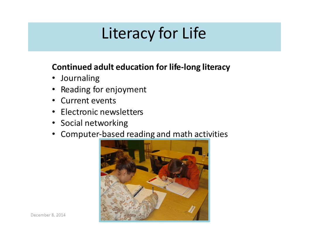 Literacy for Life Continued adult education for life‐long literacy