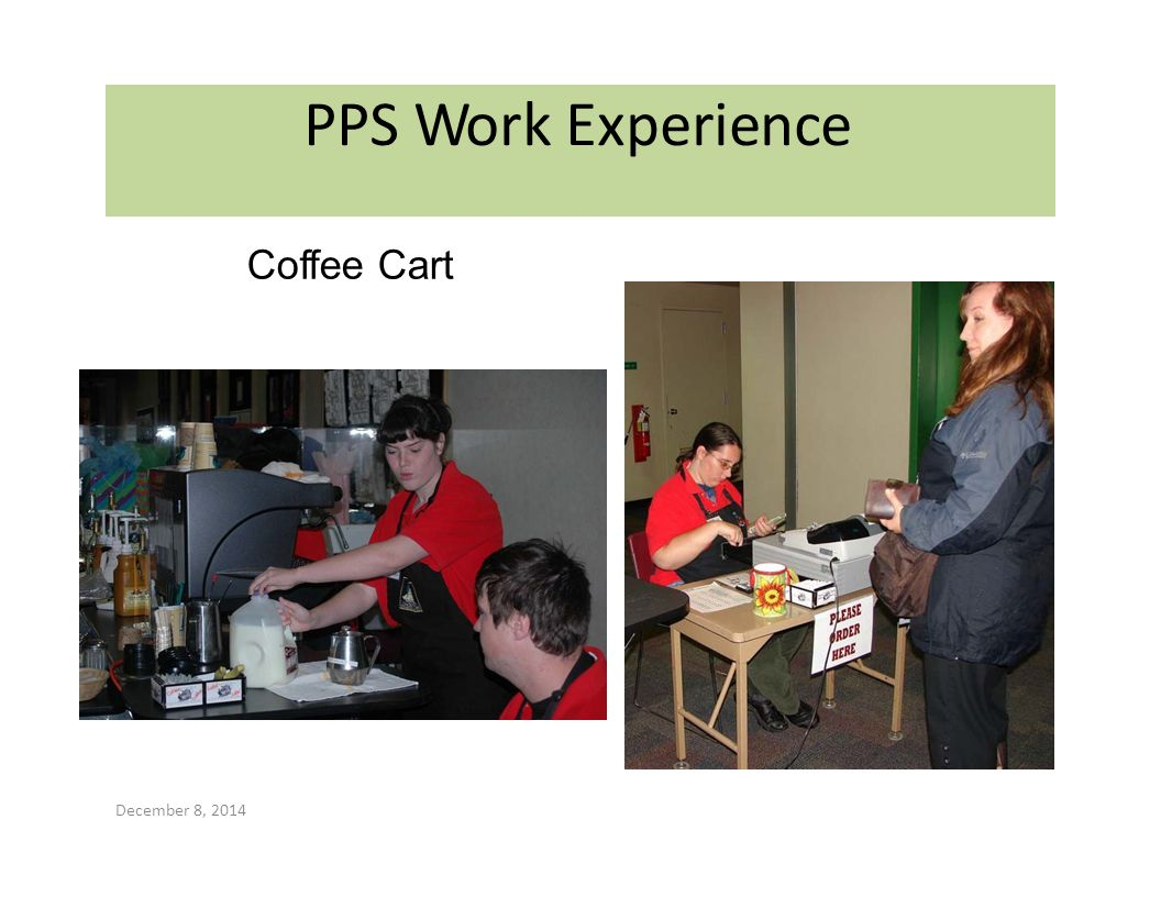 PPS Work Experience Coffee Cart December 8, 2014