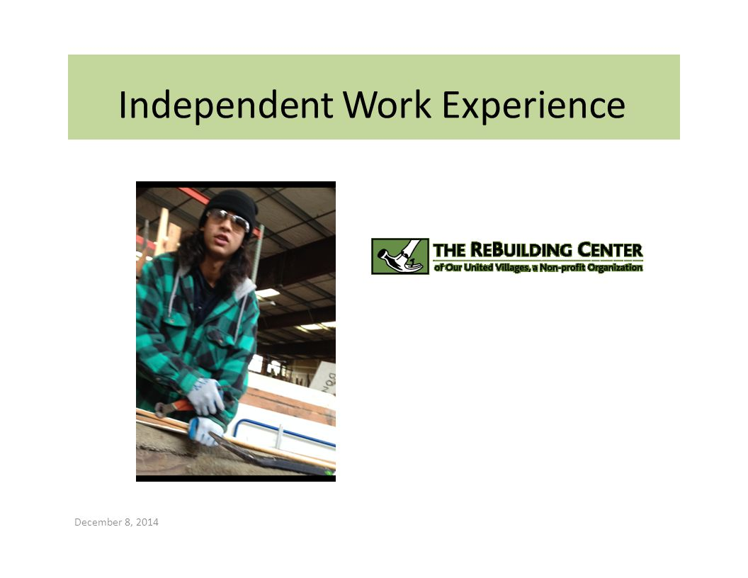 Independent Work Experience