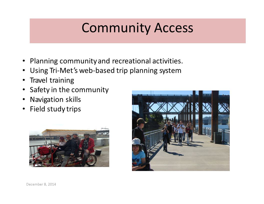 Community Access Planning community and recreational activities.