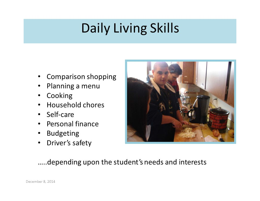 Daily Living Skills Comparison shopping Planning a menu Cooking