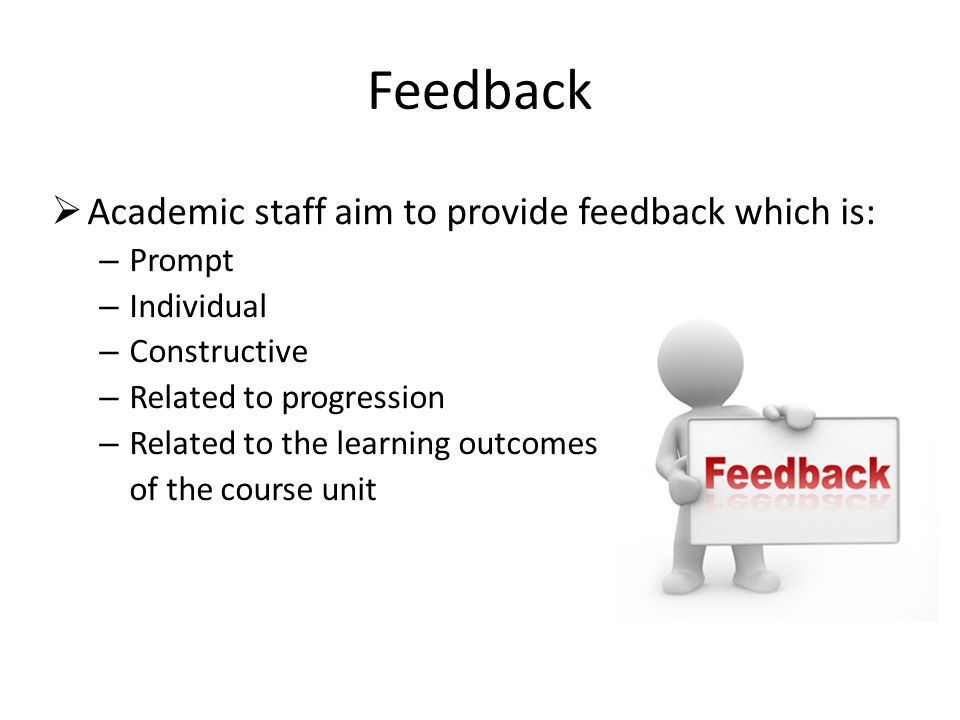 Feedback Academic staff aim to provide feedback which is: Prompt
