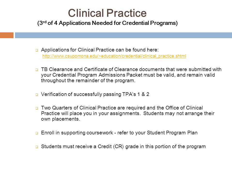 Clinical Practice (3rd of 4 Applications Needed for Credential Programs)