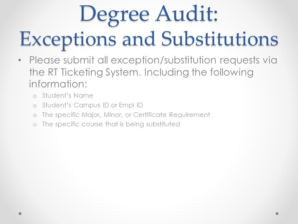 Degree Audit: Exceptions and Substitutions