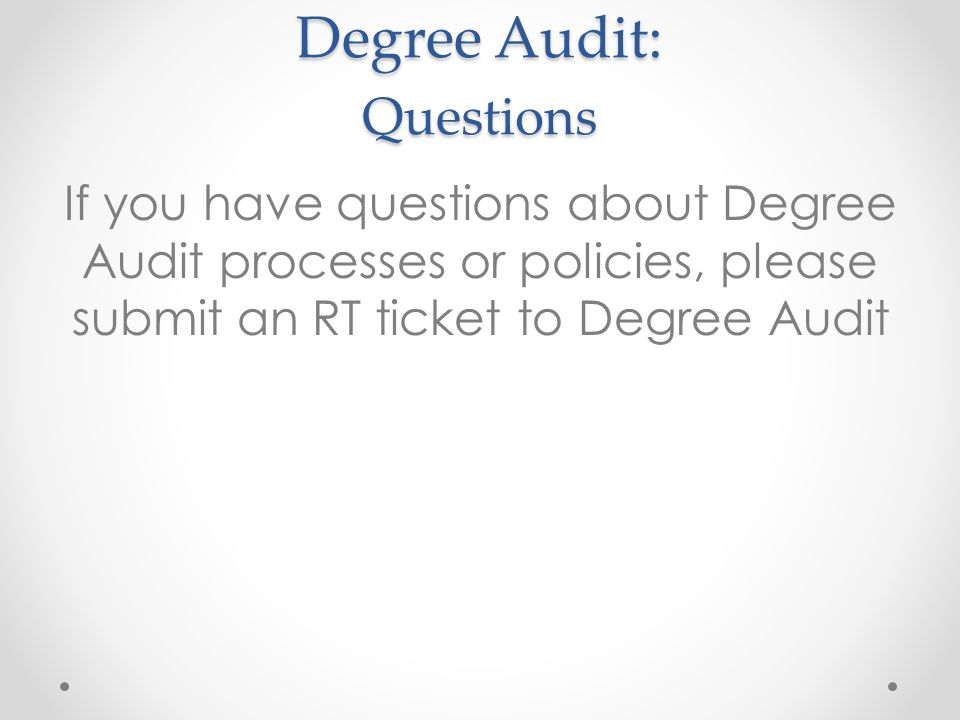 Degree Audit: Questions