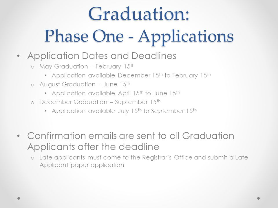 Graduation: Phase One - Applications