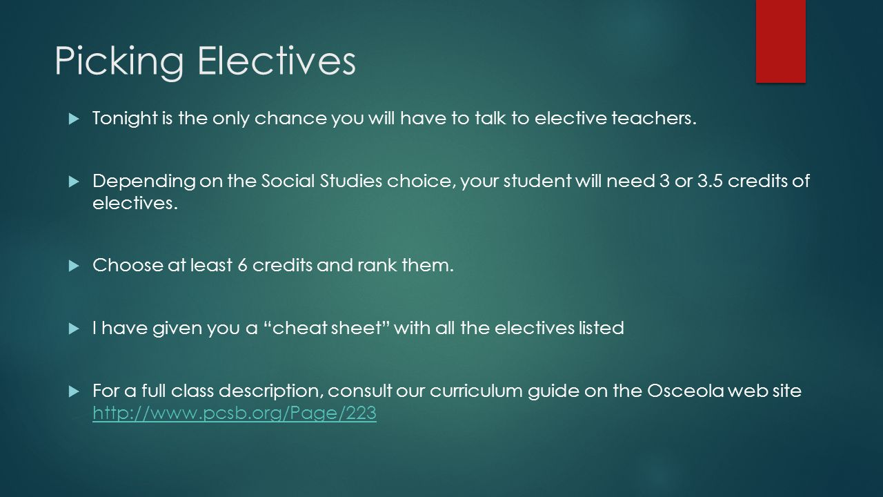Picking Electives Tonight is the only chance you will have to talk to elective teachers.