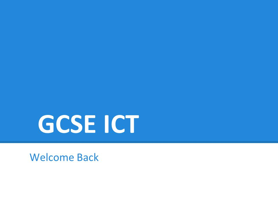 GCSE ICT Welcome Back