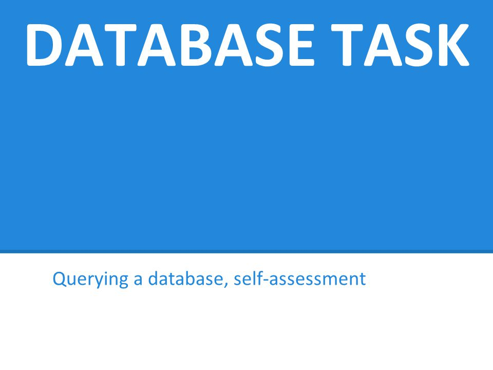 Querying a database, self-assessment