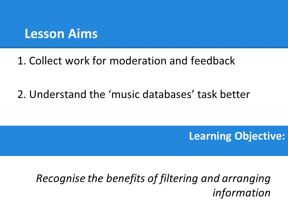Lesson Aims 1. Collect work for moderation and feedback
