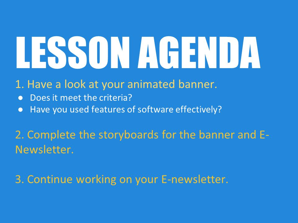 LESSON AGENDA 1. Have a look at your animated banner.