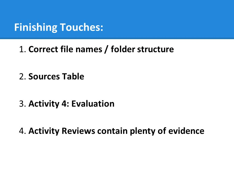 Finishing Touches: 1. Correct file names / folder structure