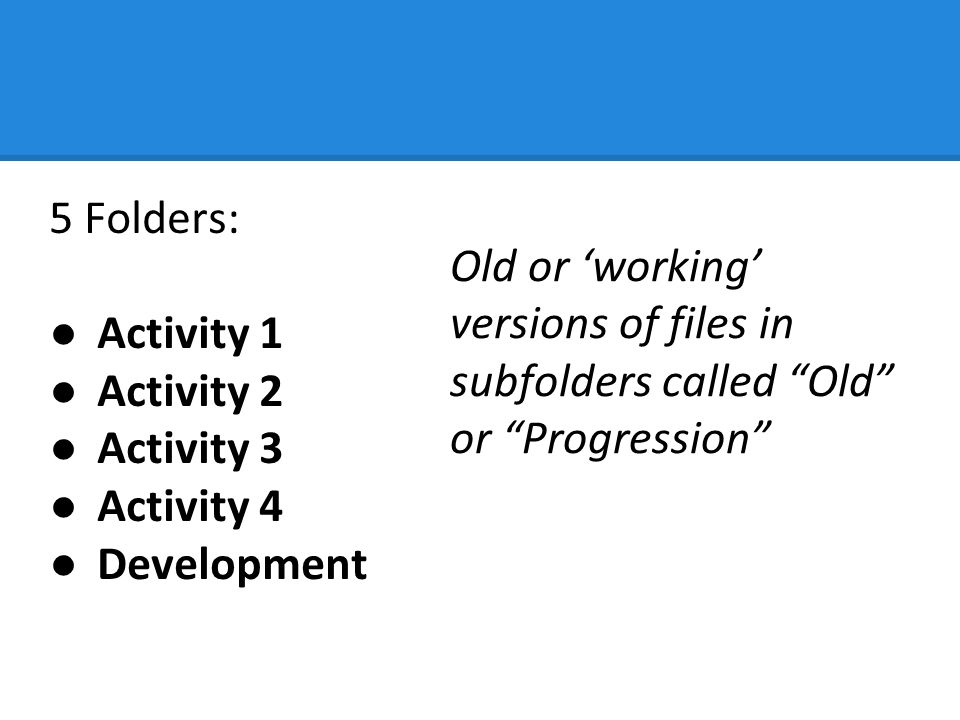 Old or 'working' versions of files in subfolders called Old or Progression