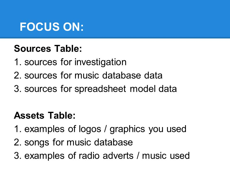 FOCUS ON: Sources Table: 1. sources for investigation