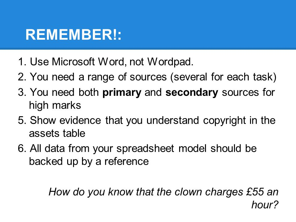 REMEMBER!: 1. Use Microsoft Word, not Wordpad.