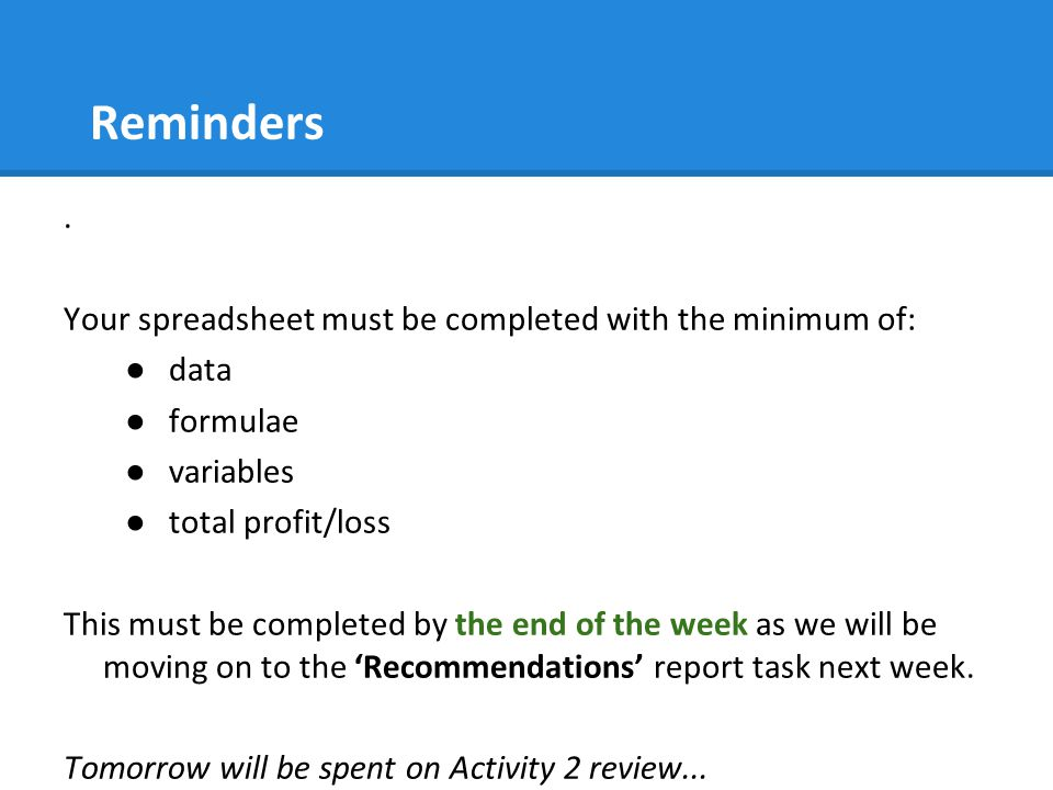 Reminders . Your spreadsheet must be completed with the minimum of: