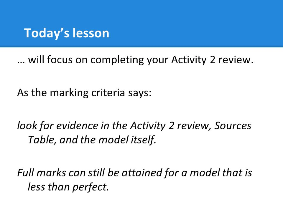 Today's lesson … will focus on completing your Activity 2 review.