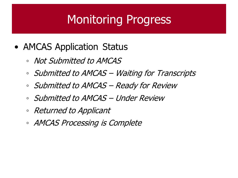 Monitoring Progress AMCAS Application Status Not Submitted to AMCAS