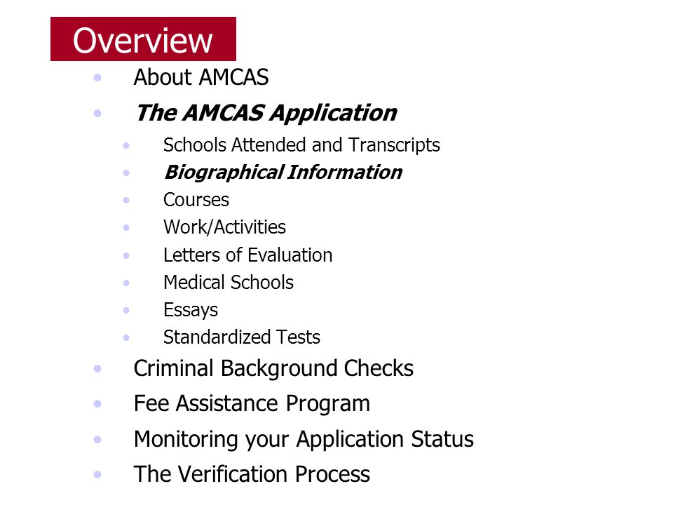 Overview About AMCAS The AMCAS Application Criminal Background Checks