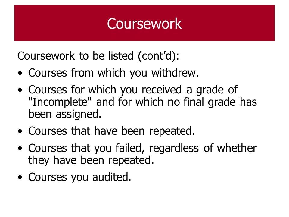 Coursework Coursework to be listed (cont'd):