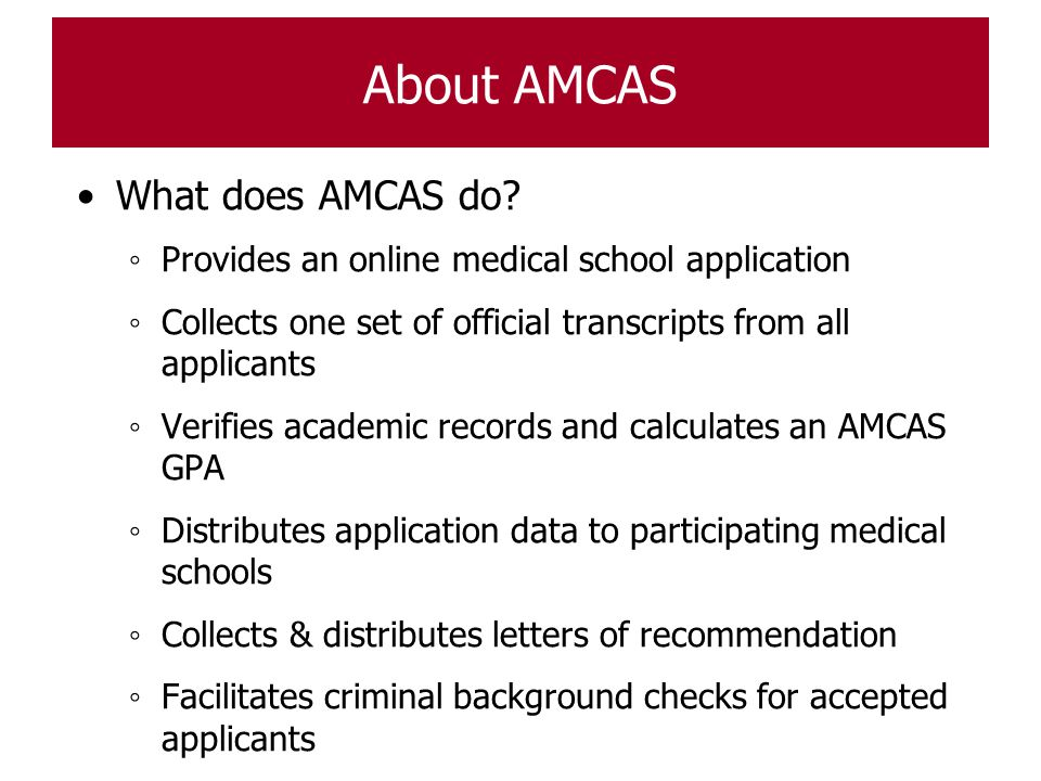 About AMCAS What does AMCAS do