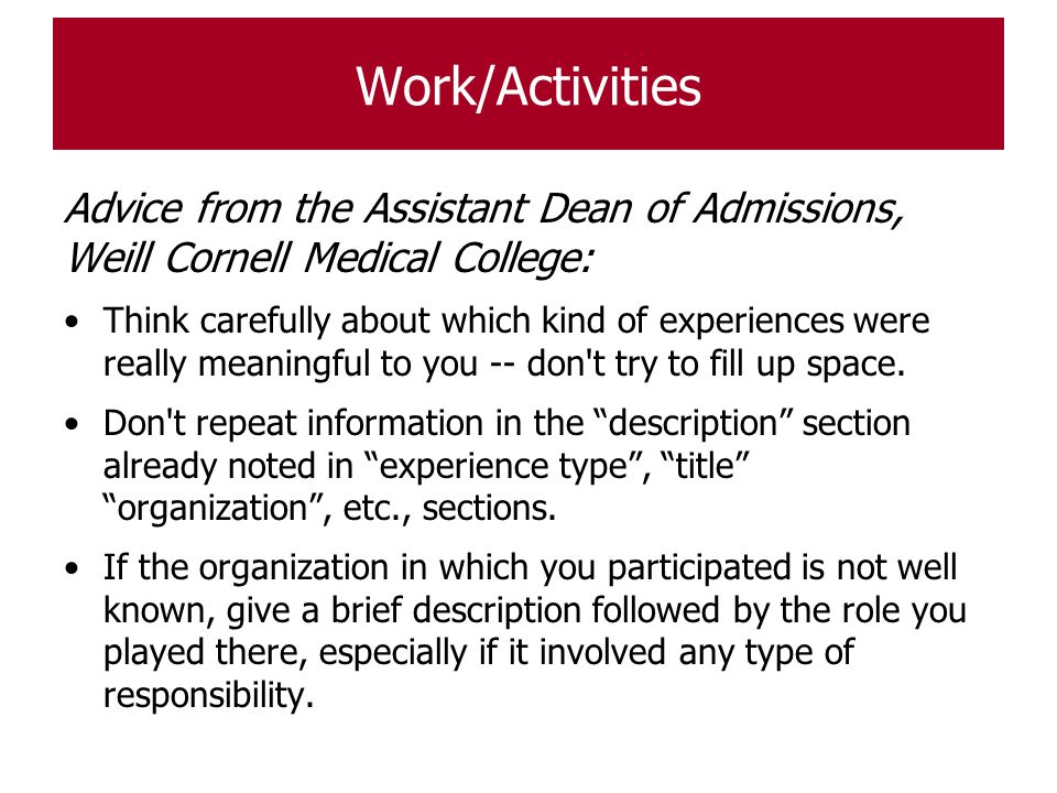 Work/Activities Advice from the Assistant Dean of Admissions, Weill Cornell Medical College: