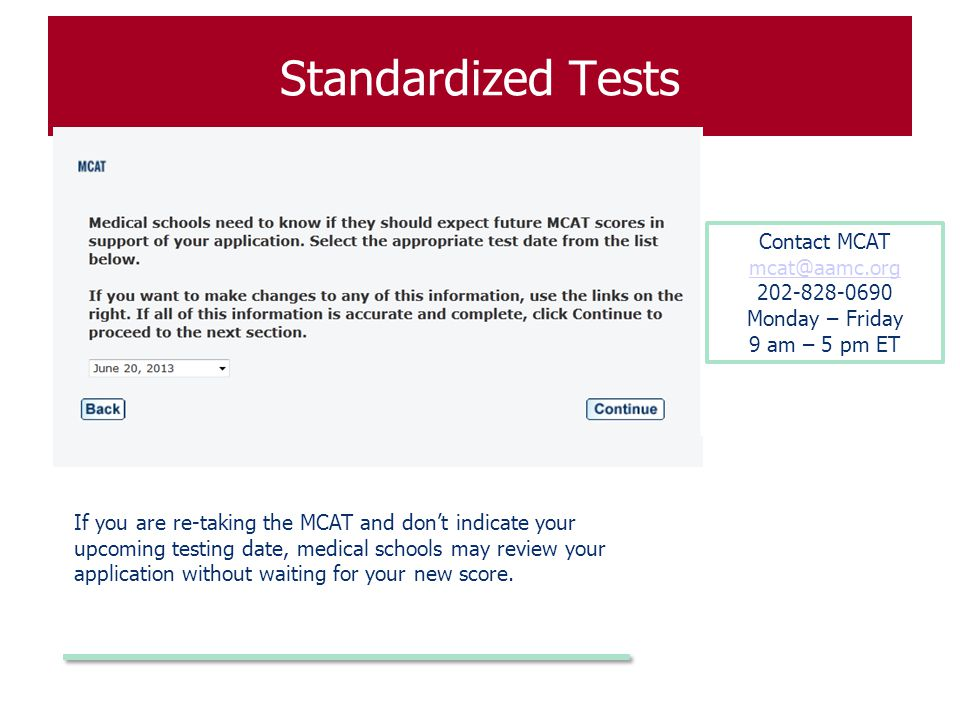 Standardized Tests Contact MCAT mcat@aamc.org 202-828-0690