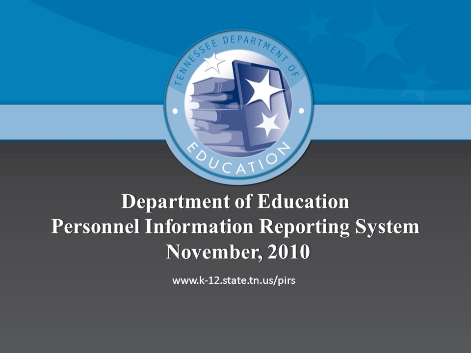 Department of Education Personnel Information Reporting System November, 2010