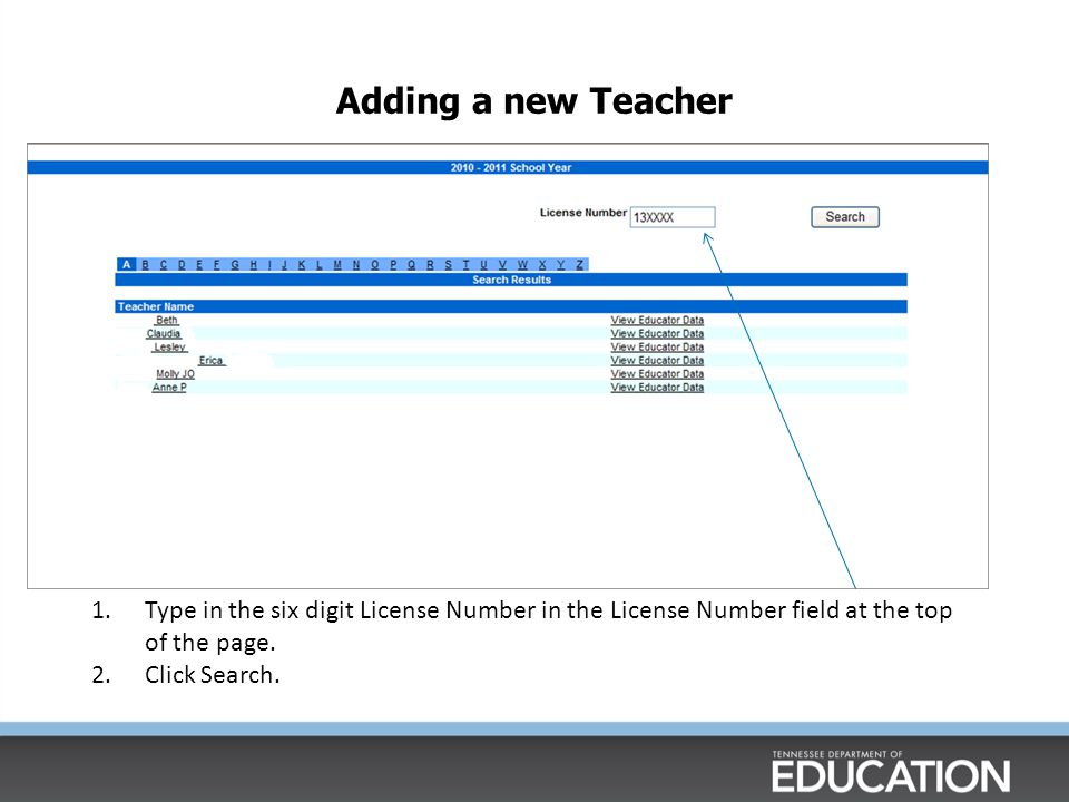 Adding a new Teacher Type in the six digit License Number in the License Number field at the top of the page.