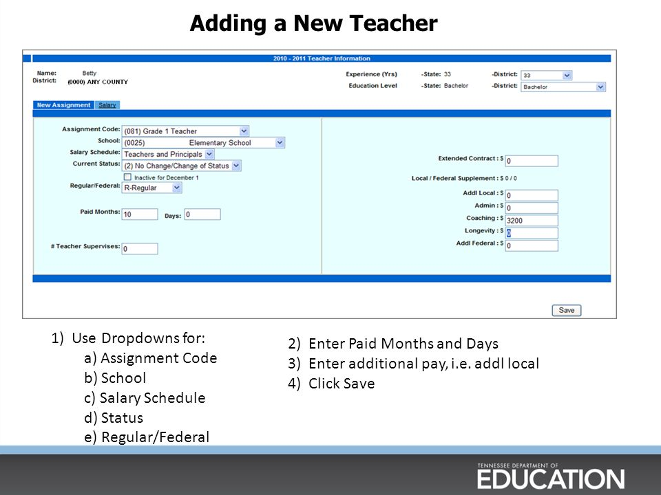 Adding a New Teacher 1) Use Dropdowns for: