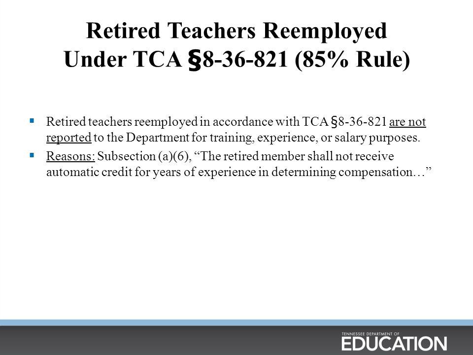 Retired Teachers Reemployed Under TCA §8-36-821 (85% Rule)