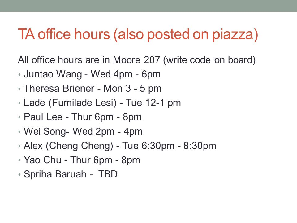 TA office hours (also posted on piazza)