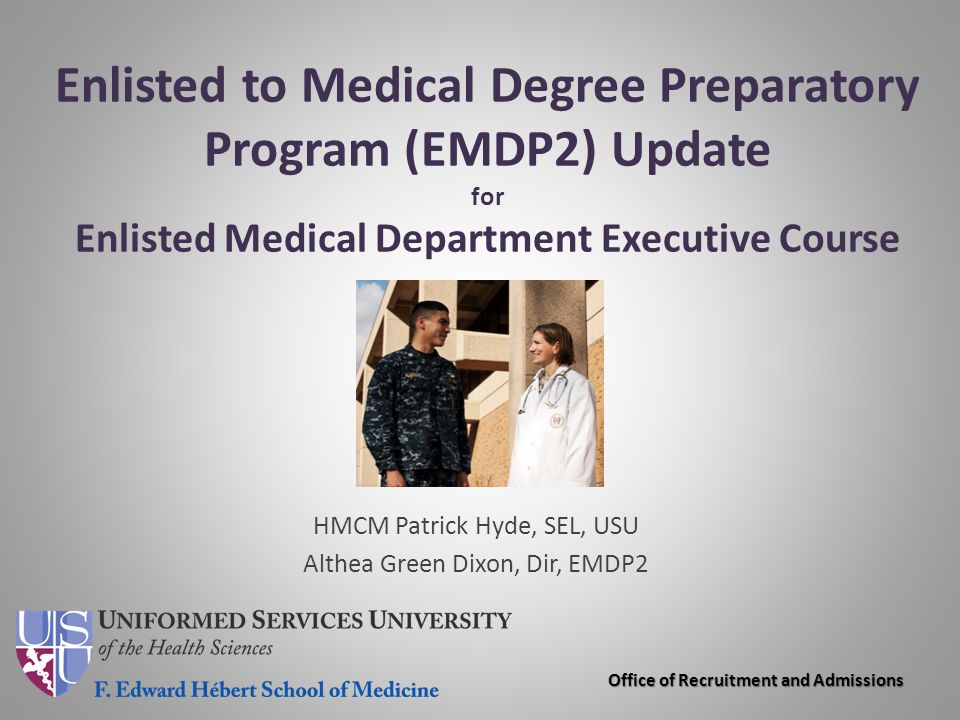 Enlisted to Medical Degree Preparatory Program (EMDP2) Update for Enlisted Medical Department Executive Course