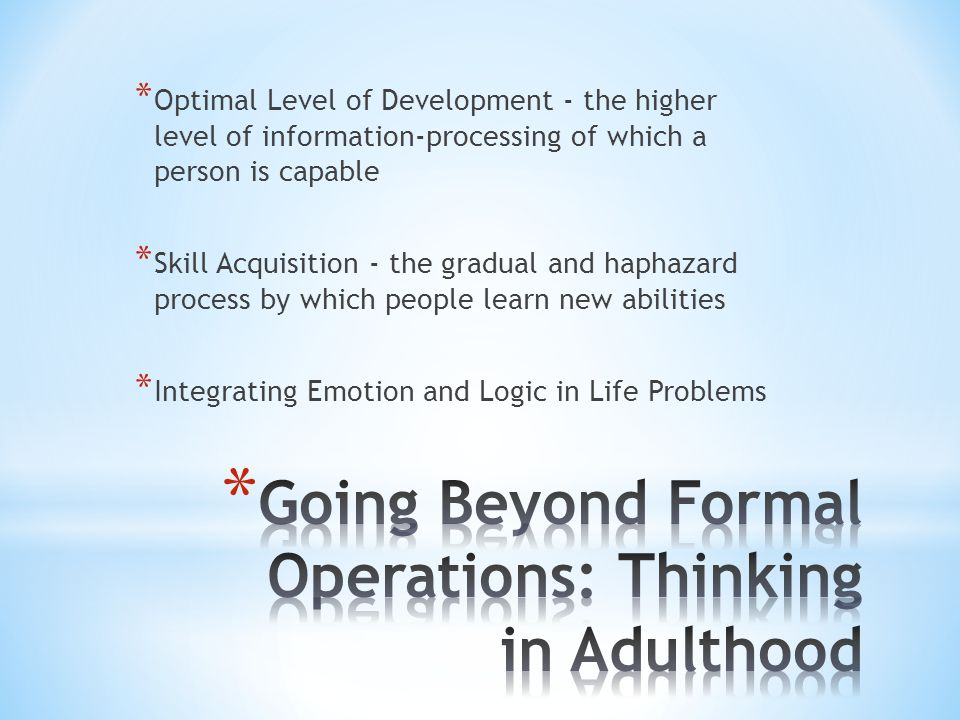 Going Beyond Formal Operations: Thinking in Adulthood
