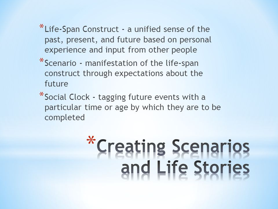 Creating Scenarios and Life Stories