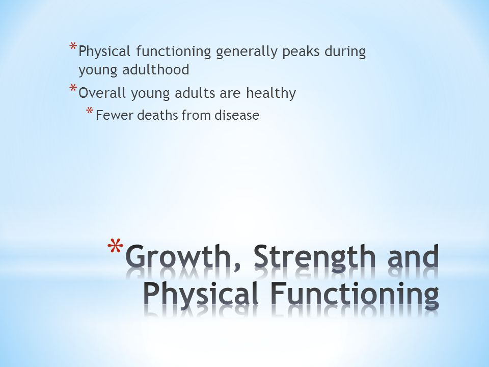 Growth, Strength and Physical Functioning